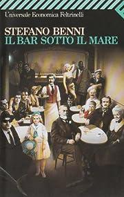 Il Bar Sotto Il Mare (Universale Economica)…