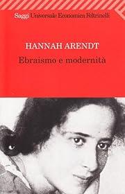 Ebraismo e modernita de Hannah Arendt