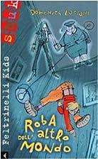 Roba Dell'Altro Mondo (Italian Edition) by…