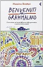 Benvenuti a Grammaland. Come entrare nel…