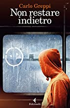 Non Restare Indietro by Carlo Greppi