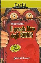Il grande libro degli Sgnuk by Guido…