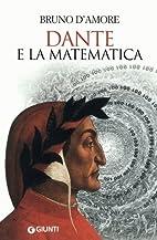 Dante e la matematica by Bruno D'Amore