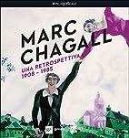 Marc Chagall: una retrospettiva, 1908-1985:…