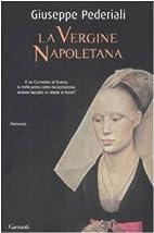 La vergine napoletana by Giuseppe Pederiali