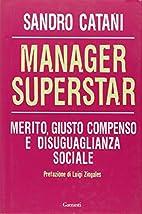 Manager superstar. Merito, giusto compenso e…