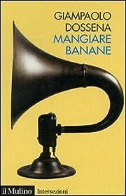 Mangiare banane – tekijä: Giampaolo…