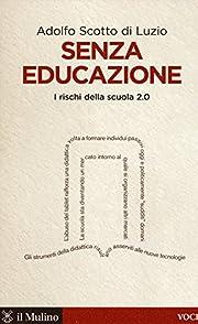 Senza educazione: i rischi della scuola 2.0…