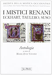I mistici renani. Eckhart, Taulero, Suso.…