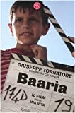 Baarìa : il film della mia vita / Giuseppe Tornatore ; con Pietro Calabrese