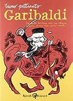 Garibaldi. Resoconto veritiero delle sue…