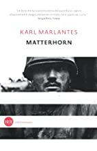 Matterhorn: A Novel of the Vietnam War by…