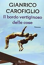 Il bordo vertiginoso delle cose by Gianrico…