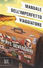 Manuale dell'imperfetto viaggiatore by Beppe…