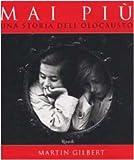 Mai Più . Una Storia dell'Olocausto by…