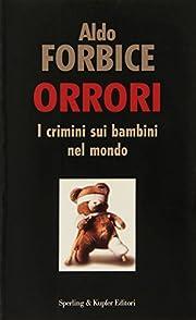 Orrori by Aldo Forbice