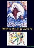 Federico Fellini & Dario Fo : disegni geniali
