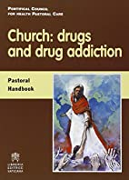 Church : drugs and drug addiction : pastoral…