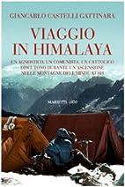 Viaggio in Himalaya. Un agnostico, un…