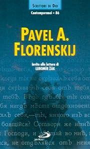 Pavel A. Florenskij. Invito alla lettura…