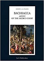 Bachiacca : artist of the Medici court by…