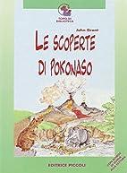Le ‰scoperte di Pokonaso by John Grant
