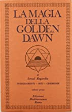 La magia della Golden Dawn by Israel…