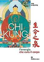 Chi kung. L'energia che cura il corpo…