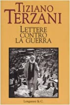 Letters against the war by Tiziano Terzani