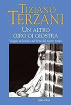 Un altro giro di giostra by Tiziano Terzani