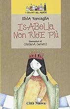 Isabella non ride più by Silvia Roncaglia
