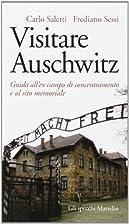 Visitare Auschwitz by Frediano Sessi