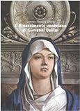 Il rinascimento veneziano di Giovanni Bellini / Lorenzo Finocchi Ghersi