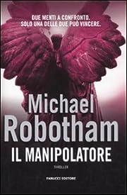 Il manipolatore by Michael Robotham