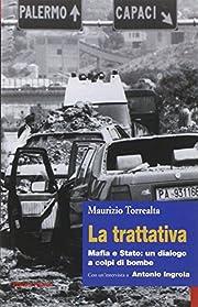 La Trattativa: Mafia E Stato: Un Dialogo A…