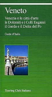 Veneto: Venezia e le citta d'arte, le…