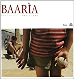 Baarìa : Giuseppe Tornatore / fotografie di/ photographs by Marta Spedaletti, Stefano Schirato ; interviste a cura di/ interviews by Gianluca D'Agostino