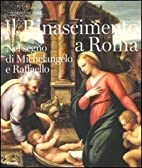 Il Rinascimento a Roma : nel segno di…