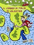 Il viaggio in Italia di Valentina by Angelo…