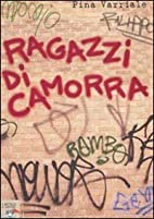 Ragazzi di camorra by Pina Varriale