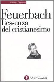L' essenza del cristianesimo de Ludwig…