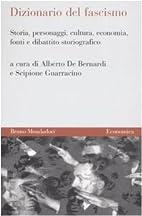 Dizionario del fascismo: storia, personaggi,…