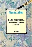 Caro maestro-- : lettere a Luigi Pirandello (1926-1936) / Marta Abba ; a cura di Pietro Frassica