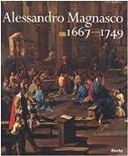 Alessandro Magnasco : 1667-1749 by Ettore…