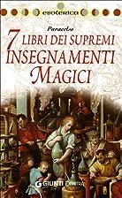 Sette libri dei supremi insegnamenti magici…
