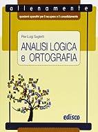 Analisi logica e ortografia. Allenamente,…