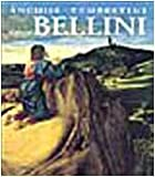 Giovanni Bellini / Anchise Tempestini ; translated from the Italian by Alexandra Bonfante-Warren and Jay Hyams
