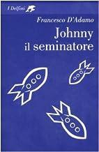 Johnny il seminatore by Francesco D'Adamo
