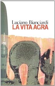 La Vita Agra (Tascabili Bompiani) de Luciano…