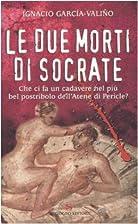 Las dos muertes de Socrates by Ignacio…